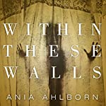 Within These Walls | Ania Ahlborn