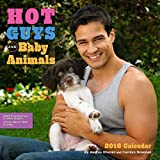 Hot Guys and Baby Animals 2016 Wall Calendar