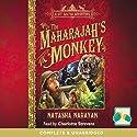 The Maharajah's Monkey: A Kit Salter Adventure Audiobook by Natasha Narayan Narrated by Charlotte Strevens