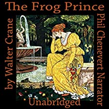 The Frog Prince (       UNABRIDGED) by Walter Crane Narrated by Phil Chenevert