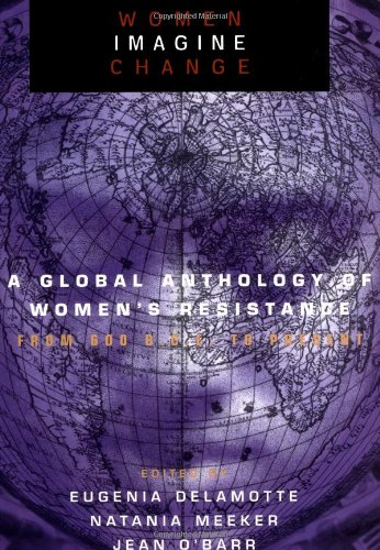 Women Imagine Change: A Global Anthology of Women's...