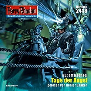 Tage der Angst (Perry Rhodan 2448) Hörbuch