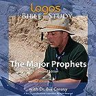 The Major Prophets Vortrag von Dr. Bill Creasy Gesprochen von: Dr. Bill Creasy