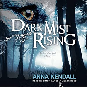 Dark Mist Rising: The Soulvine Moor Chronicles, Book 2 | [Anna Kendall]