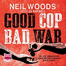 Good Cop, Bad War | Livre audio Auteur(s) : Neil Woods, J. S. Rafaeli Narrateur(s) : Malk Williams