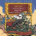 The Knights' Tales Collection: Book 1: Sir Lancelot the Great; Book 2: Sir Givret the Short; Book 3: Sir Gawain the True; Book 4: Sir Balin the Ill-Fated Audiobook by Gerald Morris Narrated by Steve West