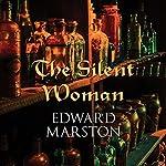 The Silent Woman | Edward Marston