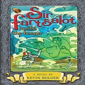 Sir Fartsalot Hunts the Booger | [Kevin Bolger]