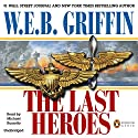 The Last Heroes: A Men at War Novel, Book 1 Audiobook by W. E. B. Griffin Narrated by Michael Russotto