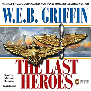 The Last Heroes: A Men at War Novel, Book 1 | [W. E. B. Griffin]