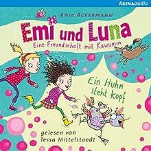 Emi und Luna. Eine Freundschaft mit Kawumm: Ein Huhn steht kopf (       ungekürzt) von Anja Ackermann Gesprochen von: Tessa Mittelstaedt