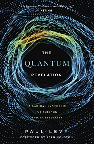 Quantum Revelation A Radical Synthesis of Science and Spirituality [Levy, Paul] (Tapa Blanda)