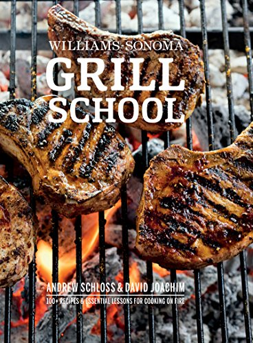 williams-sonoma-grill-school-essential-techniques-and-recipes-for-great-outdoor-flavors