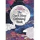 The Can't Sleep Colouring Book: Creative Colouring for...