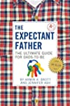 The Expectant Father: The Ultimate Gu...