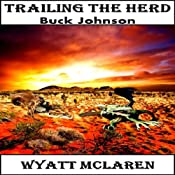 Trailing the Herd: Buck Johnson | Wyatt McLaren