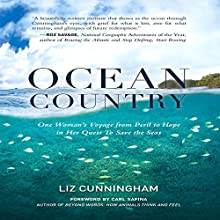 Ocean Country: One Woman's Voyage from Peril to Hope in Her Quest to Save the Seas Audiobook by Liz Cunningham, Carl Safina - foreword Narrated by Ellen Jaffe
