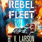 Rebel Fleet Audiobook by B. V. Larson Narrated by Mark Boyett