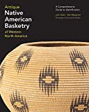 img - for Antique Native American Basketry of Western North America: A Comprehensive Guide to Identification book / textbook / text book