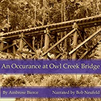 an occurance at owl creek bridge essay Sparknotes: an occurrence at owl creek bridge from a general summary to chapter summaries to explanations of famous quotes, the sparknotes an occurrence at owl creek bridge study guide has everything you need to ace quizzes, tests, and essays.
