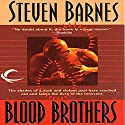 Blood Brothers (       UNABRIDGED) by Steven Barnes Narrated by Barrie Buckner