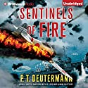 Sentinels of Fire Audiobook by P. T. Deutermann Narrated by Dick Hill