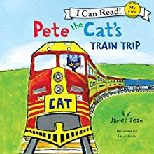 Pete the Cat's Train Trip (       UNABRIDGED) by James Dean Narrated by Lewis Grosso