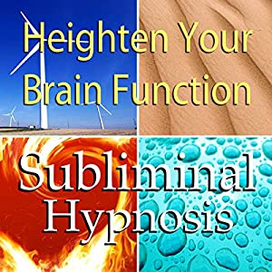 Heighten Your Brain Function Subliminal Affirmations Speech