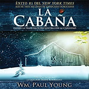 La Cabana [The Shack (Texto Completo)] Audiobook