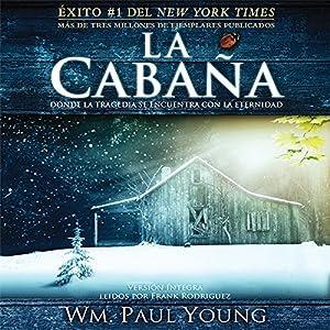 La Cabana [The Shack (Texto Completo)] Hörbuch