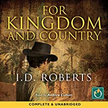 For Kingdom and Country Audiobook by I. D. Roberts Narrated by Andrew Cullum