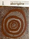 Aux sources de la peinture aborig�ne...
