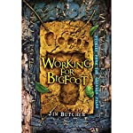 Working for Bigfoot | Jim Butcher
