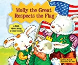 img - for Molly the Great Respects the Flag: A Book about Being a Good Citizen (Character Education with Super Ben and Molly the Great) book / textbook / text book