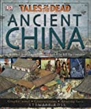 Ancient China (TALES OF THE DEAD) (0756620767) by Ross, Stewart