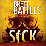 Sick: A Project Eden Thriller (       UNABRIDGED) by Brett Battles Narrated by Macleod Andrews