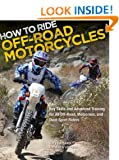 How to Ride Off-Road Motorcycles: Techniques for Beginners to Advanced Riders