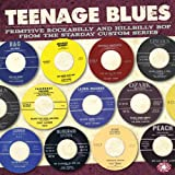 Teenage Blues - Primitive Rockabilly and Hillbilly Bop from the Starday Custom Series