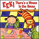 Eek! There's a Mouse in the House Audiobook by Wong Herbert Yee Narrated by Will Hines