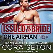 Issued to the Bride: One Airman: Brides of Chance Creek, Book 2 | [Cora Seton]