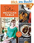 Pati's Mexican Table: The Secrets of...