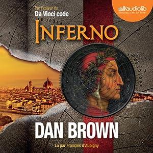 Inferno (Tétralogie Robert Langdon 4) | Livre audio Auteur(s) : Dan Brown Narrateur(s) : François d'Aubigny