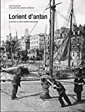 echange, troc Charlotte Viart - Lorient d'antan : A travers la carte postale ancienne