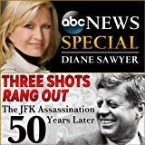 Free: Three Shots Rang Out - The JFK Assassination 50 Years Later ~ Darren Reynolds