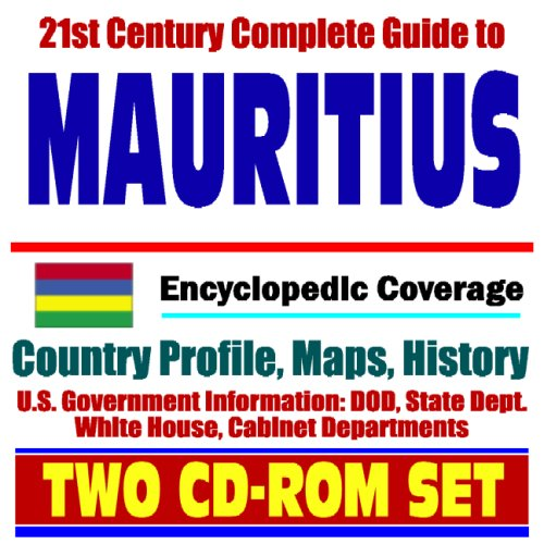 21st Century Complete Guide to Mauritius - Encyclopedic Coverage, Country Profile, History, DOD, State Dept., White House, CIA Factbook - Diego Garcia (Two CD-ROM Set)