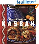 Cooking at the Kasbah: Recipes from M...