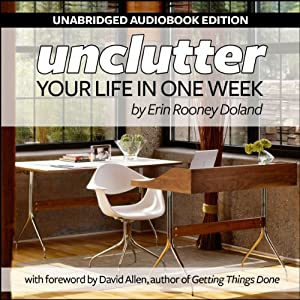 Unclutter Your Life in One Week | [Erin R. Doland]