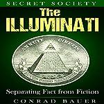 Secret Society: The Illuminati: Separating Fact from Fiction | Conrad Bauer