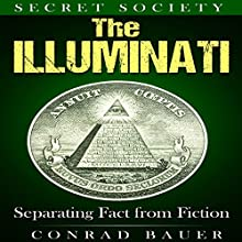 Secret Society: The Illuminati: Separating Fact from Fiction Audiobook by Conrad Bauer Narrated by Charles D. Baker