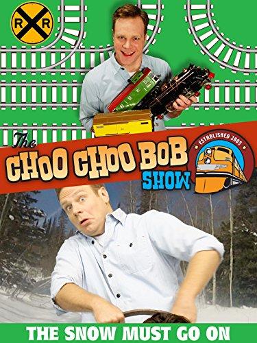 The Choo Choo Bob Show: The Snow Must Go On